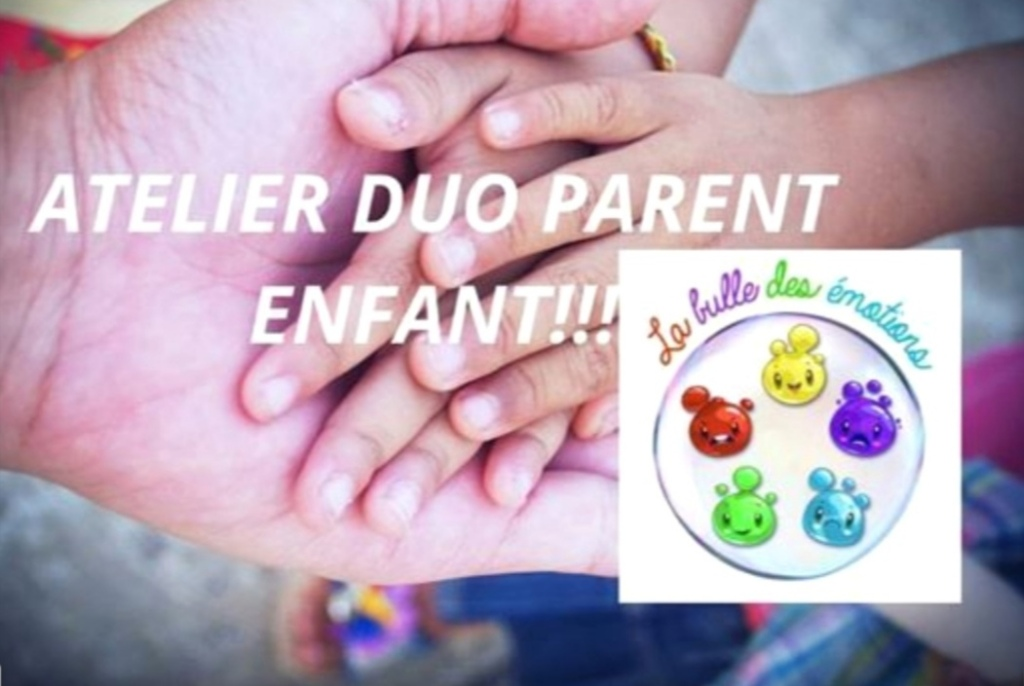 """Atelier de sophrologie Parent Enfant """" la bulle des émotions """" à Yvetot, Duclair et Barentin"""